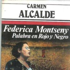 Libros de segunda mano: FEDERICA MONTSENY. PALABRA EN ROJO Y NEGRO. Nº 38. PUBLICADO EN 1983 - CARMEN ALCALDE. Lote 235483700