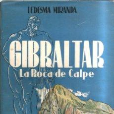 Libros de segunda mano: GIBRALTAR. LA ROCA DE CALPE. DEDICADO POR EL AUTOR. PUBLICADO EN 1957 - LEDESMA MIRANDA. Lote 235483725
