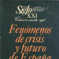 Libros de segunda mano: FENÓMENOS DE CRISIS Y FUTURO DE ESPAÑA. VOLUMEN I, II Y III. PUBLICADO EN 1981 - CLUB SIGLO XXI. Lote 235483730