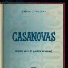 Libros de segunda mano: NUMULITE L0624 RAMÓN XURIGUERA CASANOVAS QUINZE ANYS DE POLÍTICA CATALANA FIGURES DE LA REPÚBLICA. Lote 235535760