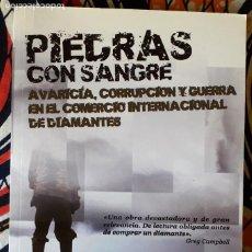 Libros de segunda mano: IAN SMILLIE . PIEDRAS CON SANGRE. AVARICIA, CORRUPCIÓN Y GUERRA EN EL COMERCIO INTERNACIONAL .... Lote 235626290