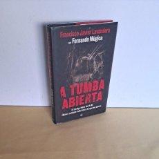 Libros de segunda mano: FRANCISCO JAVIER LAVANDERA CON FERNANDO MUGICA - A TUMBA ABIERTA - LA ESFERA DE LOS LIBROS 2006. Lote 235634170