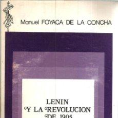 Libros de segunda mano: LENIN Y LA REVOLUCION DE 1905. PUBLICADO EN 1976 - MANUEL FOYACA DE LA CONCHA. Lote 235938630
