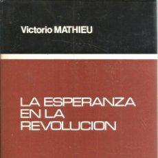Libros de segunda mano: LA ESPERANZA EN LA REVOLUCIÓN / VERSIÓN ESPAÑOLA A CARGO DE ANITA FRATARCÁNGELI COBO. PUBLICADO EN. Lote 235938635