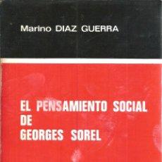 Libros de segunda mano: EL PENSAMIENTO SOCIAL DE GEORGES SOREL. PUBLICADO EN 1977 - MARINO DIAZ GUERRA. Lote 235938640