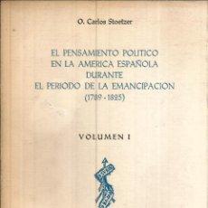 Libros de segunda mano: EL PENSAMIENTO POLÍTICO EN LA AMÉRICA ESPAÑOLA DURANTE EL PERIODO DE LA EMANCIPACIÓN I Y II (1789-18. Lote 235938675