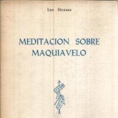 Libros de segunda mano: MEDITACION SOBRE MAQUIAVELO. PUBLICADO EN 1964 - LEO STRAUSS. Lote 235938680