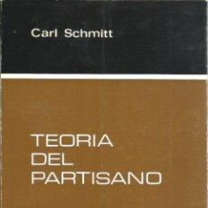 Libros de segunda mano: TEORIA DEL PARTISANO. PUBLICADO EN 1966 - CARL SCHMITT. Lote 235938685
