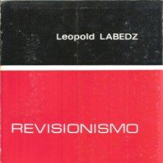 Libros de segunda mano: REVISIONISMO. PUBLICADO EN 1968 - LEOPOLDO LABEDZ. Lote 235938700