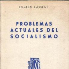 Libros de segunda mano: PROBLEMAS ACTUALES DEL SOCIALISMO. PUBLICADO EN 1962 - LUCIEN LAURAT. Lote 235938710
