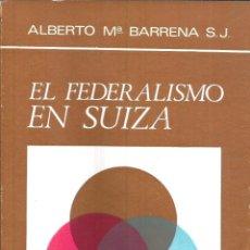Libros de segunda mano: EL FEDERALISMO EN SUIZA. VOLUMENES I Y II. PUBLICADO EN 1970 - ALBERTO Mª BARRENA. Lote 235938730