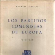 Libros de segunda mano: LOS PARTIDOS COMUNISTAS DE EUROPA. PUBLICADO EN 1961 - BRANKO LAZITCH. Lote 235938745