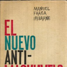 Libros de segunda mano: EL NUEVO ANTI-MAQUIAVELO. PUBLICADO EN 1962 - MANUEL FRAGA IRIBARNE. Lote 235938765