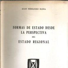 Libros de segunda mano: FORMAS DE ESTADO DESDE LA PERSPECTIVA DEL ESTADO REIGIONAL. PUBLICADO EN 1965 - JUAN FERRANDO BADÍA. Lote 235938775