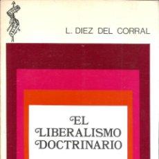 Livros em segunda mão: EL LIBERALISMO DOCTRINARIO. PUBLICADO EN 1973 - LUIS DIEZ DEL CORRAL. Lote 235938805