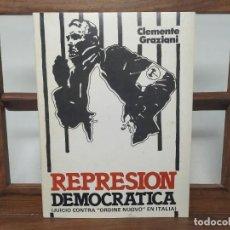 Livres d'occasion: REPRESIÓN DEMOCRÁTICA. EDICIONES HUGUIN. CEDADE. AÑO: 1983. JUICIO CONTRA ORDINE NUOVO. Lote 236174670