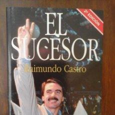 Libros de segunda mano: EL SUCESOR. RAIMUNDO CASTRO. Lote 236199445