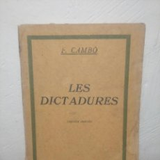 Libros de segunda mano: LIBRO LES DICTADURES - F. CAMBÓ - LLIBRERÍA CATALONIA - AÑO 1939 - EN CATALÁN. Lote 236227440