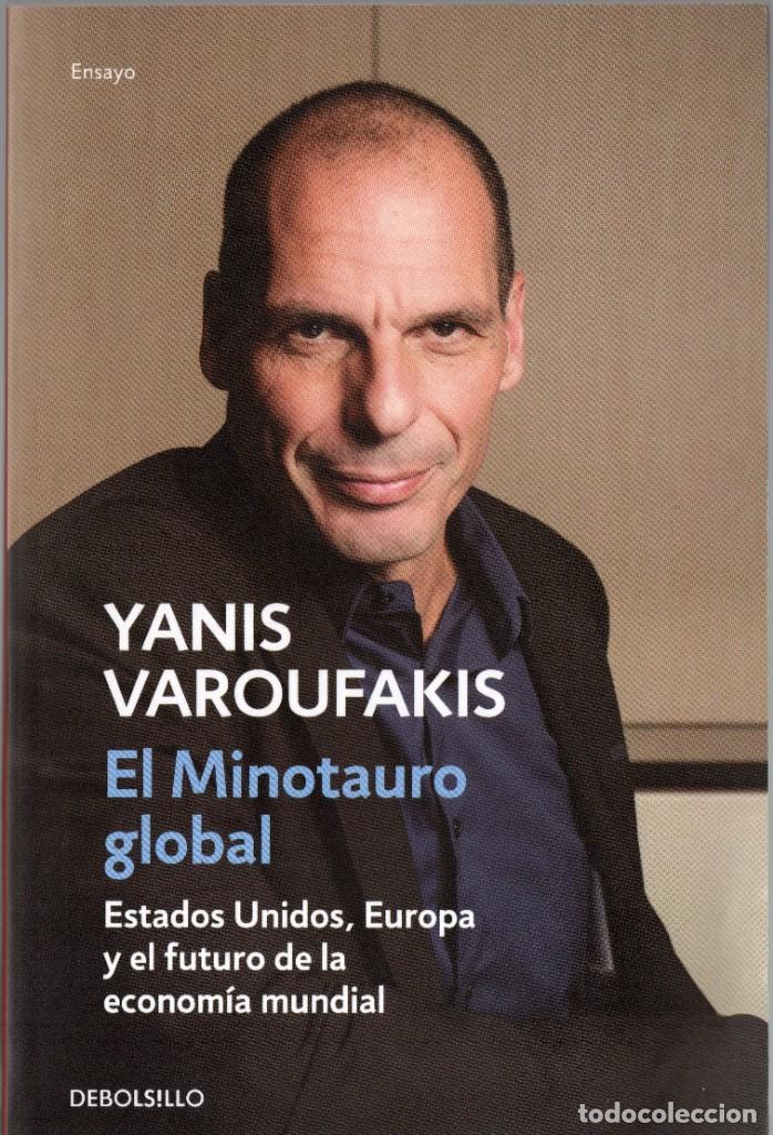 EL MINOTAURO GLOBAL. YANIS VAROUFAKIS. PLAZA & JANÉS. 2015. 333 PÁGS. TAPA BLANDA. (Libros de Segunda Mano - Pensamiento - Política)