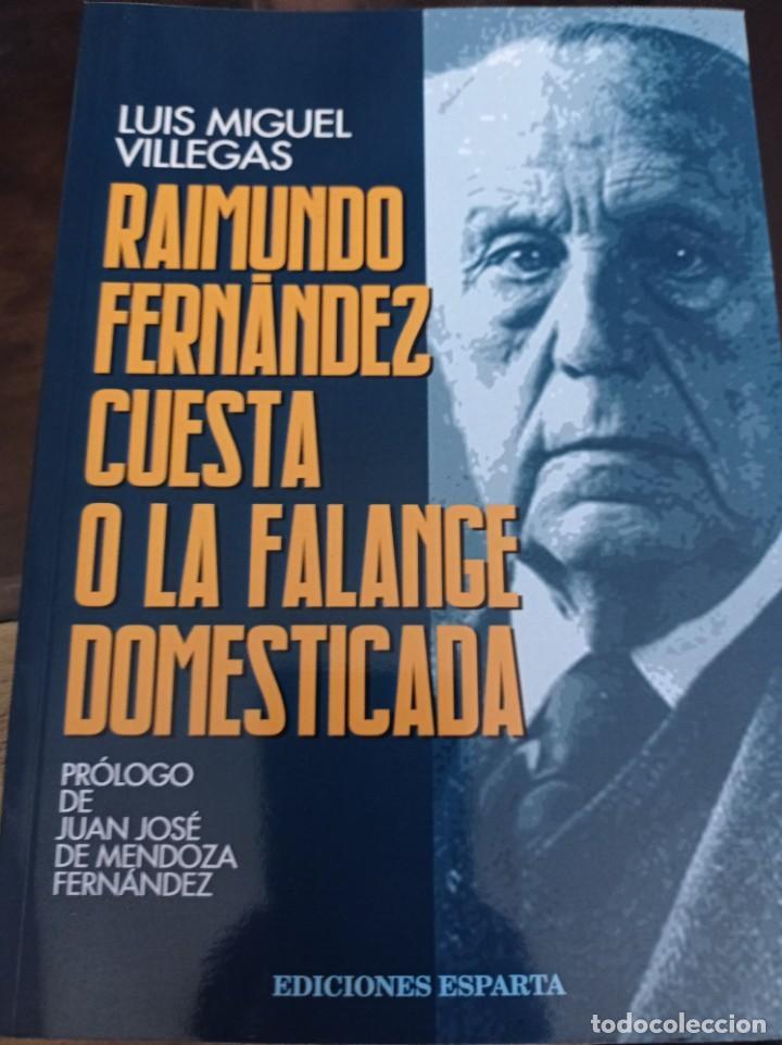 RAIMUNDO FERNANDEZ CUESTA O LA FALANGE DOMESTICADA LUIS MIGUEL VILLEGAS REF. EST 373 (Libros de Segunda Mano - Pensamiento - Política)