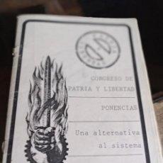 Libros de segunda mano: FOLLETO CONGRESO PATRIA Y LIBERTAD EDICIONES ALTERNATIVA REF. GAR 308. Lote 236408575
