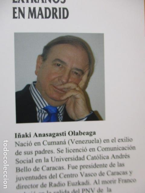 Libros de segunda mano: EXTRAÑOS EN MADRID: UNA REPÚBLICA CONFEDERAL PARA UNA ESPAÑA PLURAL. ANASAGASTI - Foto 4 - 236417770