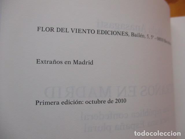 Libros de segunda mano: EXTRAÑOS EN MADRID: UNA REPÚBLICA CONFEDERAL PARA UNA ESPAÑA PLURAL. ANASAGASTI - Foto 10 - 236417770