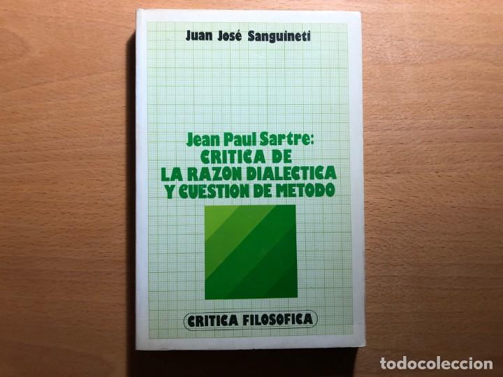 JEAN PAUL SARTRE: CRÍTICA DE LA RAZÓN DIALÉCTICA Y CUESTIÓN MÉTODO. JUAN JOSÉ SANGUINETI. (Libros de Segunda Mano - Pensamiento - Política)