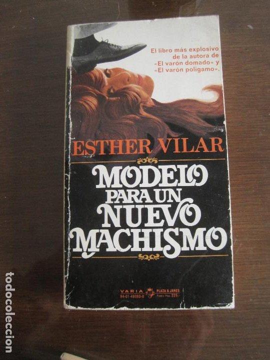 ESTHER VILAR - MODELO PARA UN NUEVO MACHISMO (Libros de Segunda Mano - Pensamiento - Política)
