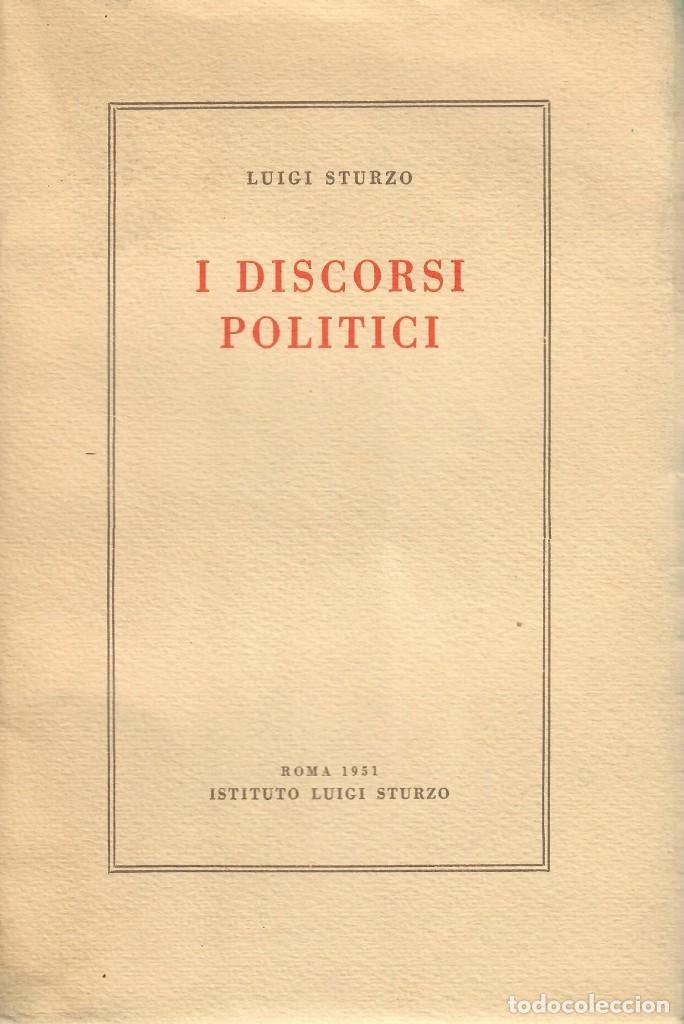 I DISCORSI POLITICI / LUIGI STURZO (LIBRO EN ITALIANO) (Libros de Segunda Mano - Pensamiento - Política)