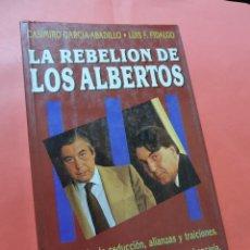 Libros de segunda mano: LA REBELIÓN DE LOS ALBERTOS. GARCÍA-ABADILLO, CASIMIRO & FIDALGO, LUIS F. TEMAS DE HOY. Lote 236521450