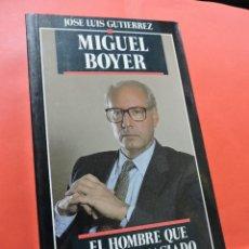 Libros de segunda mano: MIGUEL BOYER. EL HOMBRE QUE SABÍA DEMASIADO. GUTIÉRREZ, JOSÉ LUIS. TEMAS DE HOY. Lote 236524465