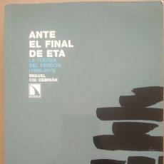 Libros de segunda mano: ANTE EL FINAL DE ETA. LA FUERZA DEL PERDÓN 1998-2013 -- MIGUEL CID CEBRIÁN. Lote 236550880