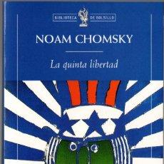 Libros de segunda mano: LA QUINTA LIBERTAD. NOAH CHOMSKY. CRÍTICA. 1999. 411 PÁGS, TAPA BLANDA. Lote 236860940