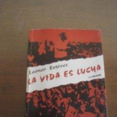 Libros de segunda mano: LEONOR ESTEVEZ - LA VIDA ES LUCHA. A-Z 1993. Lote 236900620