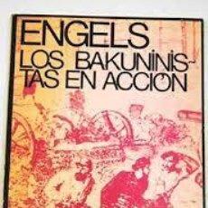 Libros de segunda mano: LOS BAKUNINISTAS EN ACCION. ENGELS. Lote 236903465