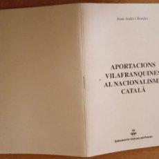 Libros de segunda mano: APORTACIONS VILAFRANQUINES AL NACIONALISME CATALÀ - JOAN SOLER I BORDES - TEXT CONFERÈNCIA - CATALÀ. Lote 236918940