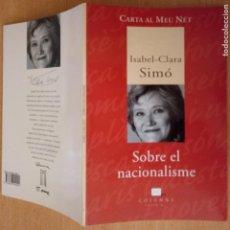 Libros de segunda mano: CARTA AL MEU NET - SOBRE EL NACIONALISME - ISABEL-CLARA SIMÓ - COLUMNA 2000 - CATALÀ. Lote 236919755
