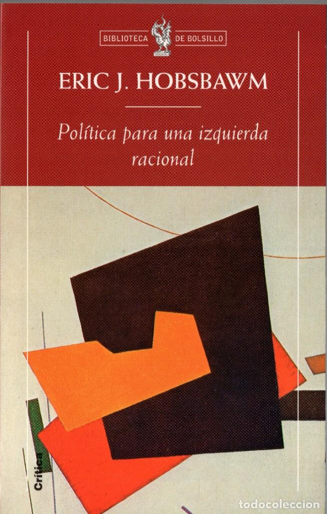 POLÍTICA PARA UNA IZQUIERDA NACIONAL. ERIC J. HOBSBAWM. CRÍTICA. 2000. 198 PÁGS. TAPA BLANDA (Libros de Segunda Mano - Pensamiento - Política)