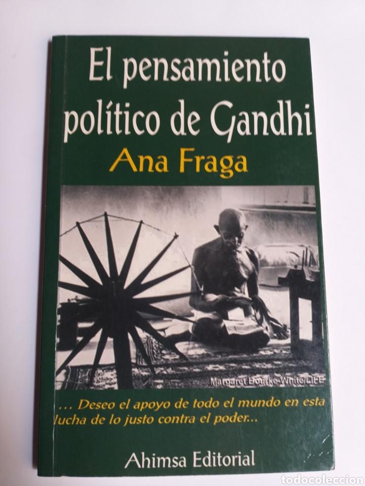 EL PENSAMIENTO POLÍTICO DE GANDHI. ANA FRAGA. AHIMSA EDITORIAL 2000 (Libros de Segunda Mano - Pensamiento - Política)
