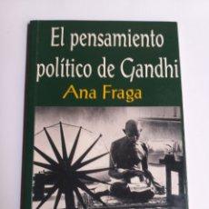 Libros de segunda mano: EL PENSAMIENTO POLÍTICO DE GANDHI. ANA FRAGA. AHIMSA EDITORIAL 2000. Lote 236926810