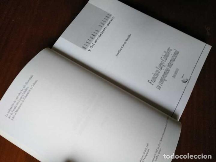 Libros de segunda mano: FRANCISCO LARGO CABALLERO: SU COMPROMISO INTERNACIONAL - JOSEFINA CUESTA BUSTILLO - Foto 17 - 237063385