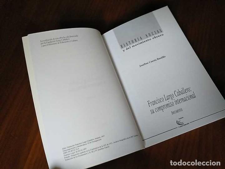 Libros de segunda mano: FRANCISCO LARGO CABALLERO: SU COMPROMISO INTERNACIONAL - JOSEFINA CUESTA BUSTILLO - Foto 24 - 237063385