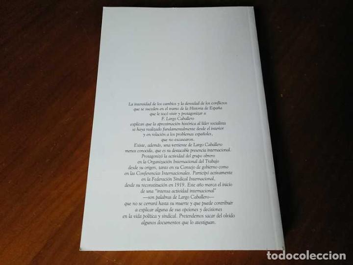 Libros de segunda mano: FRANCISCO LARGO CABALLERO: SU COMPROMISO INTERNACIONAL - JOSEFINA CUESTA BUSTILLO - Foto 32 - 237063385
