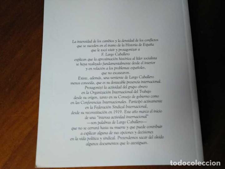 Libros de segunda mano: FRANCISCO LARGO CABALLERO: SU COMPROMISO INTERNACIONAL - JOSEFINA CUESTA BUSTILLO - Foto 33 - 237063385