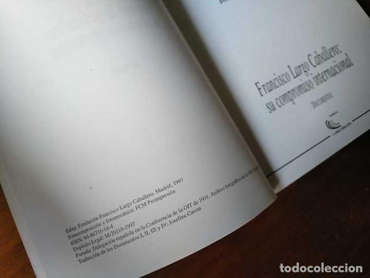 Libros de segunda mano: FRANCISCO LARGO CABALLERO: SU COMPROMISO INTERNACIONAL - JOSEFINA CUESTA BUSTILLO - Foto 35 - 237063385