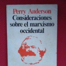 Libros de segunda mano: PERRY ANDERSON. CONSIDERACIONES SOBRE EL MARXISMO OCCIDENTAL.. Lote 237181620