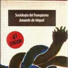 Libros de segunda mano: SOCIOLOGÍA DEL FRANQUISMO. PUBLICADO EN 1975 - AMANDO DE MIGUEL. Lote 237386100