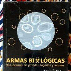 Libros de segunda mano: RENÉ PITA . ARMAS BIOLÓGICAS. UNA HISTORIA DE GRANDES ENGAÑOS Y ERRORES. Lote 237406925