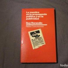 Libros de segunda mano: LA MENTIRA EN LA PROPAGANDA POLÍTICA Y EN LA PUBLICIDAD. GUY DURANDIN.. Lote 237454250